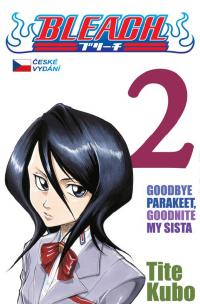 Bleach #02: Goodbye Parakeet, Goodnite My Sista