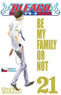 Bleach #21: Be My Family or Not